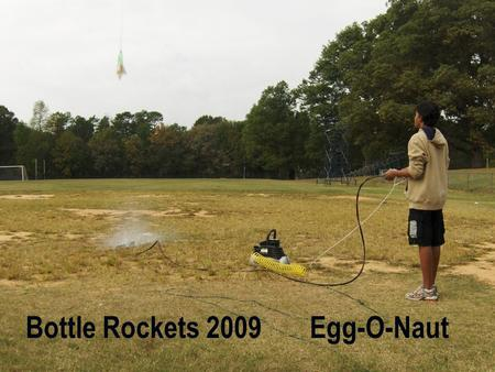 Bottle Rockets Egg-O-Naut
