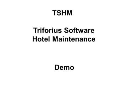 TSHM Triforius Software Hotel Maintenance Demo. Each user should login with a username and a personal pincode.