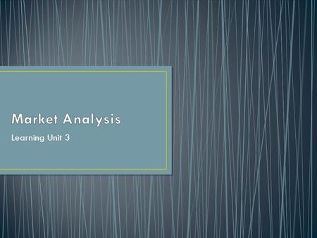 Market Analysis Learning Unit 3.