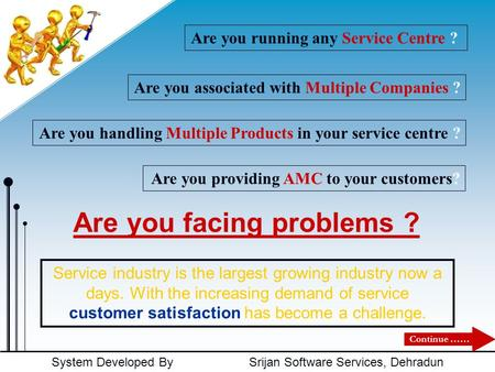 System Developed By Srijan Software Services, Dehradun Are you associated with Multiple Companies ? Are you facing problems ? Service industry is the largest.