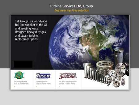 Turbine Services Ltd, Group Engineering Presentation.