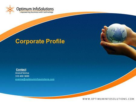 Contact Arvind Verma 310 480 3699 Corporate Profile.