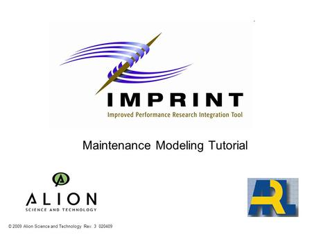 Maintenance Modeling Tutorial © 2009 Alion Science and Technology Rev. 3 020409.