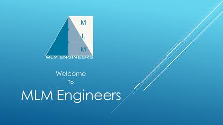 Welcome To MLM Engineers 1. ABOUT OUR COMPANY 1 MLM Engineers is one of the leading representative companies in Bangladesh to represent world renowned.