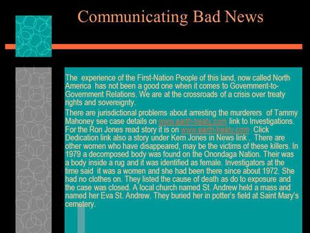 Communicating Bad News The experience of the First-Nation People of this land, now called North America has not been a good one when it comes to Government-to-