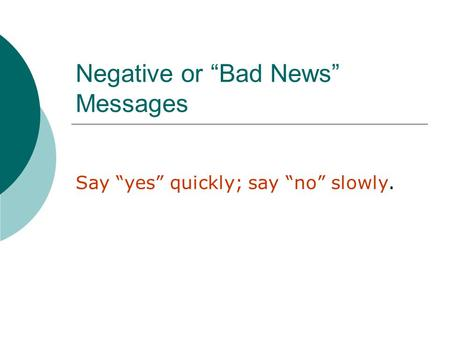 "Negative or ""Bad News"" Messages"