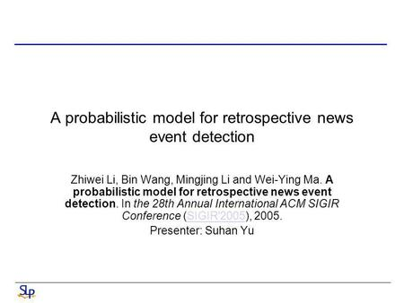 A probabilistic model for retrospective news event detection