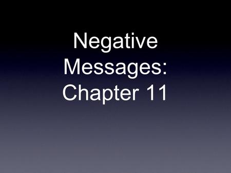 Negative Messages: Chapter 11. What is a negative message? In the business world, delivery and calculation errors, product malfunctions, or refusal of.