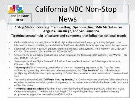California NBC Non-Stop News 1 Stop Station Covering Trend-setting, Spend-setting DMA Markets– Los Angeles, San Diego, and San Francisco Targeting central.