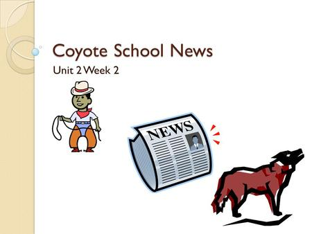Coyote School News Unit 2 Week 2.