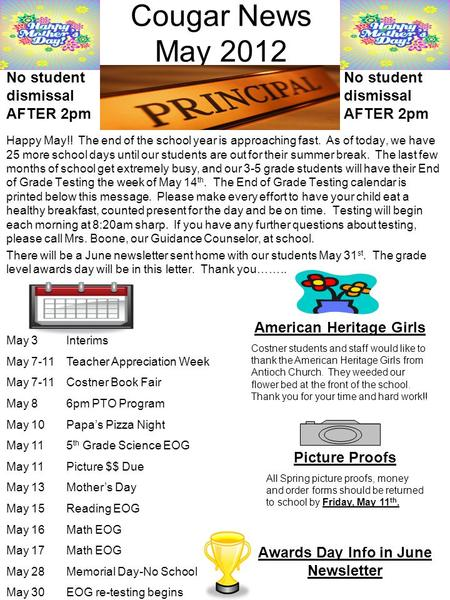 Cougar News May 2012 Happy May!! The end of the school year is approaching fast. As of today, we have 25 more school days until our students are out for.