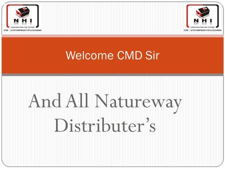 And All Natureway Distributers Welcome CMD Sir. Prestigious News for All Natureway and Nature Heights Team Friends last but not the least our CMD SIR.