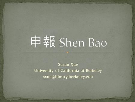 Susan Xue University of California at Berkeley