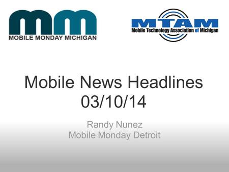 Mobile News Headlines 03/10/14 Randy Nunez Mobile Monday Detroit.