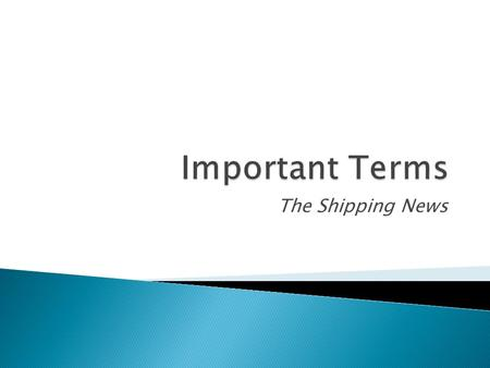 Important Terms The Shipping News.