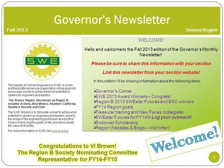 Governors Newsletter Fall 2013 Sonora Region The Society of Women Engineers is (SWE) is a non- profit educational service organization whose goal is to.