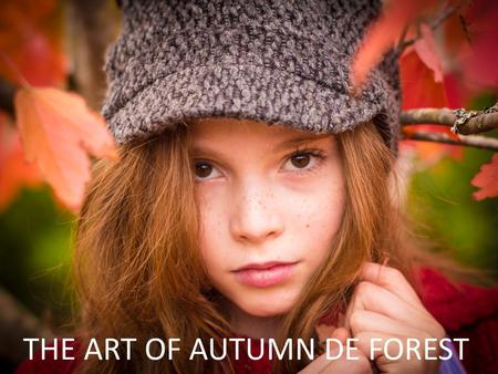 THE ART OF AUTUMN DE FOREST. Autumn de Forest is an Artistic Genius The Discovery Channel I own a Picasso, a Warhol - and now I own an Autumn de Forest