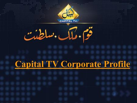 Capital TV Corporate Profile. Network: HB Media (Pvt) Ltd founded by Dr. Basit Sheikh has launched Capital TV as one of the leading News Channels of Pakistan.