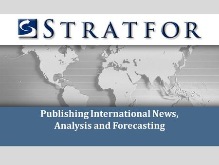 Publishing International News, Analysis and Forecasting.