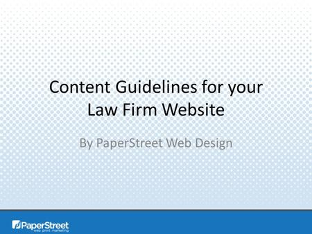 Content Guidelines for your Law Firm Website By PaperStreet Web Design.