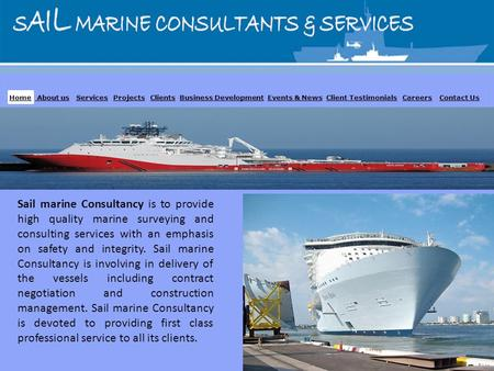 Sail marine Consultancy is to provide high quality marine surveying and consulting services with an emphasis on safety and integrity. Sail marine Consultancy.
