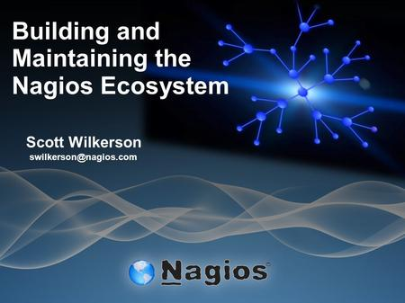 Building and Maintaining the Nagios Ecosystem