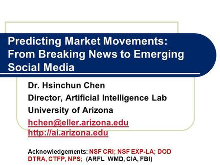 Dr. Hsinchun Chen Director, Artificial Intelligence Lab