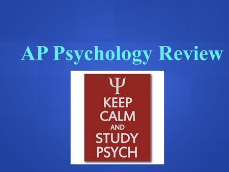 AP Psychology Review. Success on the AP Psychology Exam Understanding of the AP Psychology Test Understanding of the AP Psychology Test Types of questions.