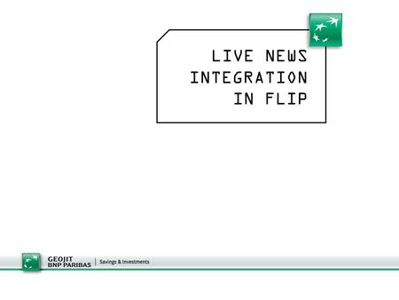 LIVE NEWS INTEGRATION IN FLIP. Direct link to News is available here, Microsoft Silver light is required in the system PLATINUM -INTEGRATION Indicates.