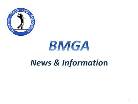 1. BMGA News & Information This Weekends Five Buck Tournaments Date: Saturday Format: Rules of Play: A B Date: Sunday Format: Rules of Play: A B 2.