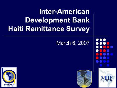 Inter-American Development Bank Haiti Remittance Survey March 6, 2007.