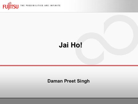 Jai Ho! Daman Preet Singh. Topics: Google – Introduction Why do we love Google? But… How it works? Efficient Googling!