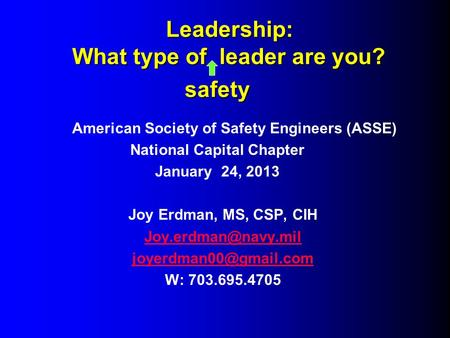 Leadership: What type of leader are you? safety Leadership: What type of leader are you? safety American Society of Safety Engineers (ASSE) National Capital.