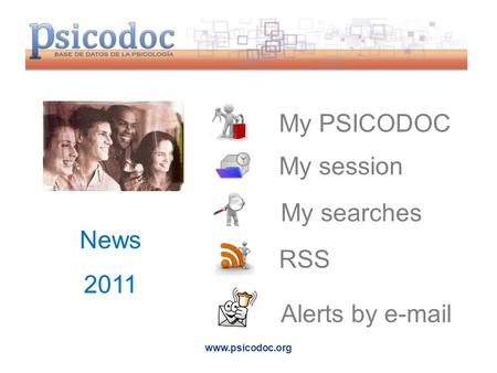 Www.psicodoc.org News 2011 My PSICODOC My session My searches RSS Alerts by e-mail.