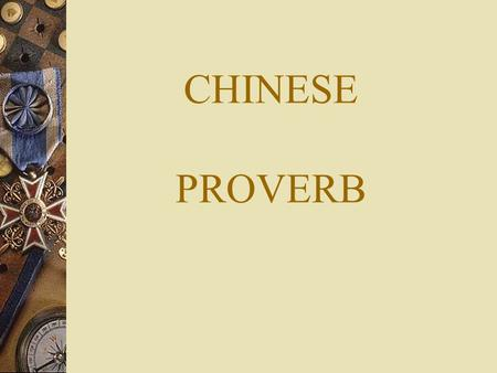 CHINESE PROVERB. ABOUT MONEY WITH MONEY YOU CAN BUY A HOUSE BUT NOT A HOME.