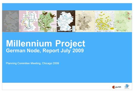 Millennium Project German Node, Report July 2009 Planning Commitee Meeting, Chicago 2009.
