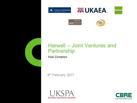 9 th February 2011 Harwell – Joint Ventures and Partnership Nick Compton.