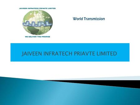 JAIVEEN INFRATECH PRIAVTE LIMITED. Jaiveen Infratech Pvt Ltd is a private consulting company specializing in providing consultancy services for the transmission.