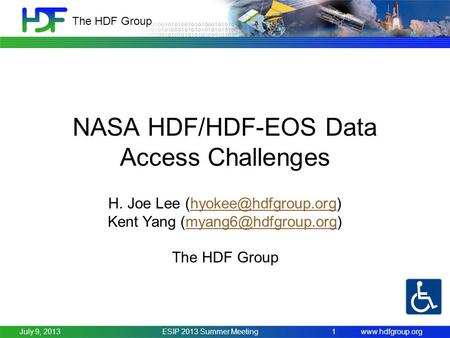The HDF Group ESIP 2013 Summer Meeting1 NASA HDF/HDF-EOS Data Access Challenges H. Joe Lee Kent.