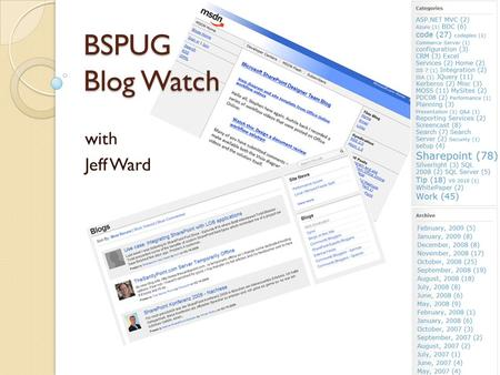 BSPUG Blog Watch with Jeff Ward. Intranet Design Annual 2009: Year's Ten Best Intranets Company and industry news Integrating internal and external.