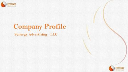 Company Profile Synergy Advertising. LLC. OVERVIEW Synergy Advertising LLC is a ME-based full service advertising agency dedicated to implementing traditional.