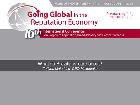 What do Brazilians care about? Tatiana Maia Lins, CEO Makemake.