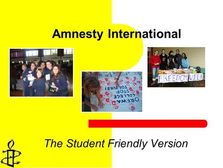 1 Amnesty International The Student Friendly Version.