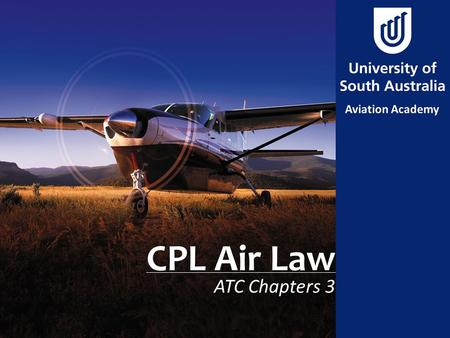CPL Air Law ATC Chapters 3. Aim To review rules of the air & conditions in which flight may be conducted.