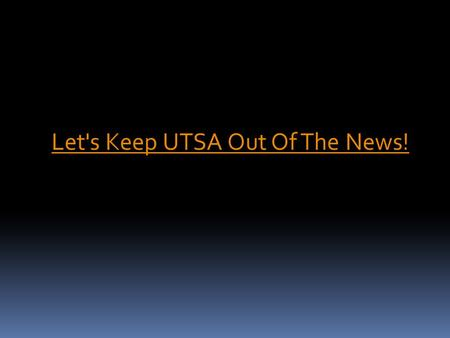 Let's Keep UTSA Out Of The News!. The University of Texas at San Antonio Inventory: Palm/Scanner Usage Class DE 675 INITIAL 2012 - 2013 Presented by The.