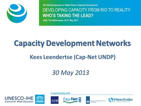 Capacity Development Networks Kees Leendertse (Cap-Net UNDP) 30 May 2013.