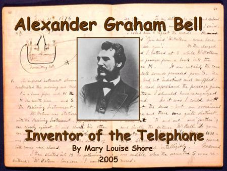 Alexander Graham Bell Inventor of the Telephone By Mary Louise Shore 2005.