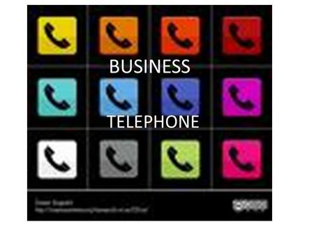 TELEPHONE BUSINESS. 1. Transfering a call You are a switchboard operataor, you are in charge of transfering calls. TIPS Always identify yourself and your.