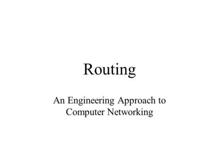 Routing An Engineering Approach to Computer Networking.