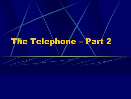 The Telephone – Part 2. The Telephone System One of the first problems in building todays telephone network was how to connect one telephone to any one.